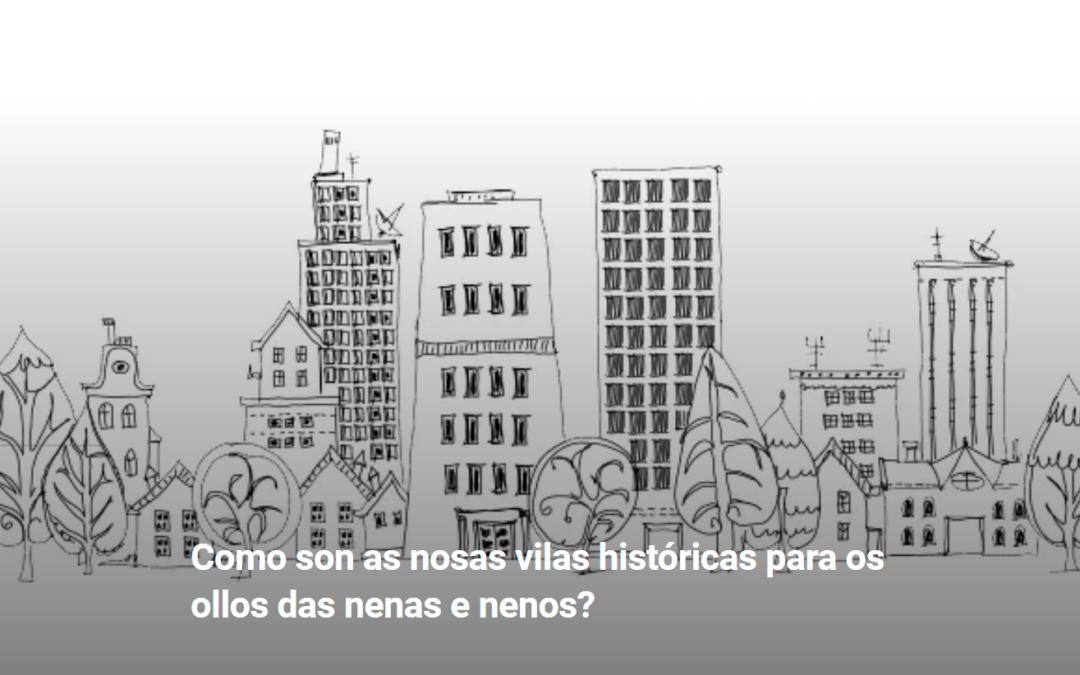 """""""Como son as nosas vilas históricas para os ollos das nenas e nenos?"""""""
